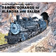 Rocky Mountain Railroads, Volume II: D&RGW: Durango to Alamosa a