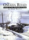The Omaha Road: Chicago, St. Pauls, Minneapolis & Omaha