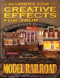 A Beginner's Guide to Creative Effects for Your Model Rail