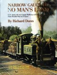 NARROW GAUGE TO NO MAN'S LAND By Richard Dunn