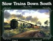 Slow Trains Down South Vol. II