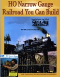 HO NARROW GAUGE RAILROAD YOU CAN BUILD by Malcolm Furlow