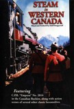 Steam in Western Canada DVD by Adolph Hungry Wolf