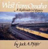WEST FROM OHAMA: A RAILROADER&#39S ODYSSEY